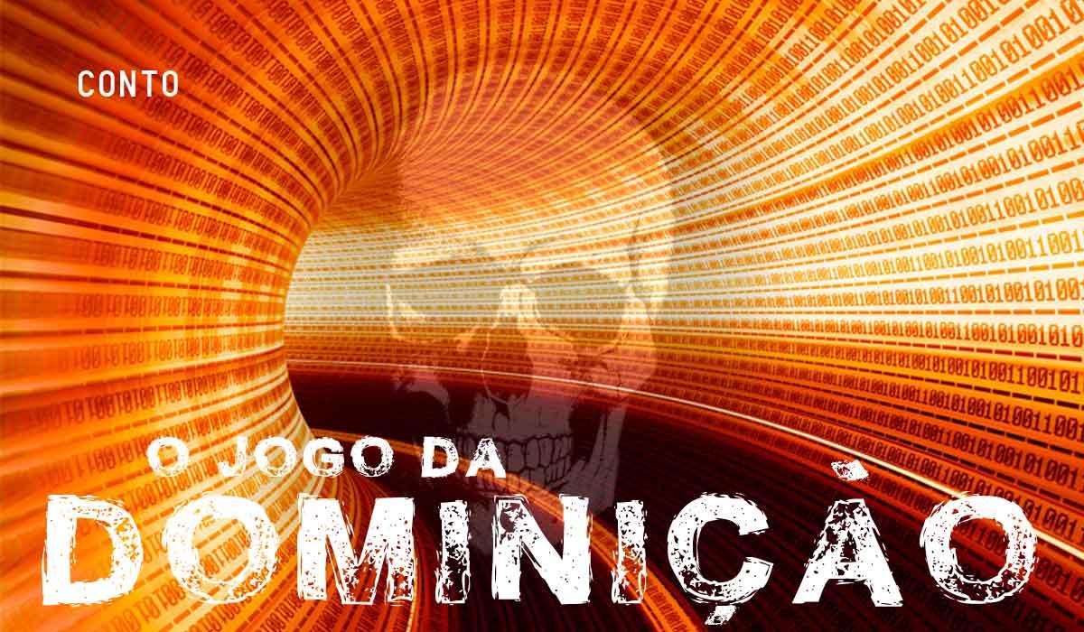 Contos: Jogo da Dominação (por Gerson Machado de Avillez)
